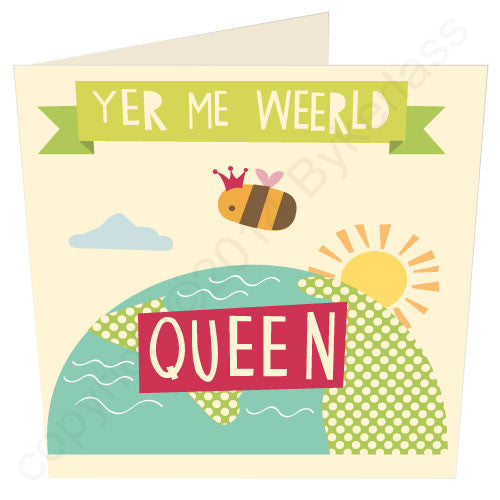 Yer Me Weerld Queen Scouse Card By Scouse Stuff