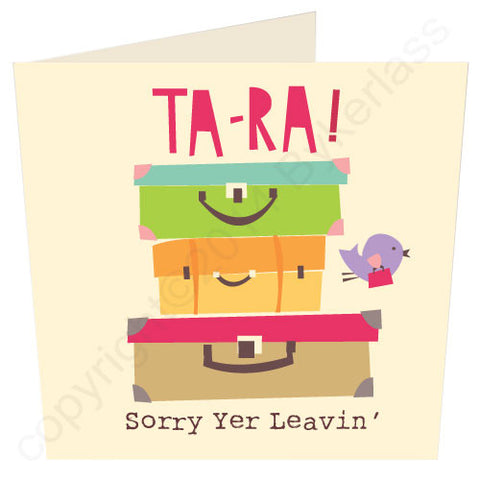 Ta-ra Sorry Yer Leavin - Scouse Leaving Card (SS37)