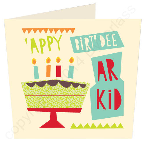 Happy Birthday Ar Kid - Scouse Birthday Card