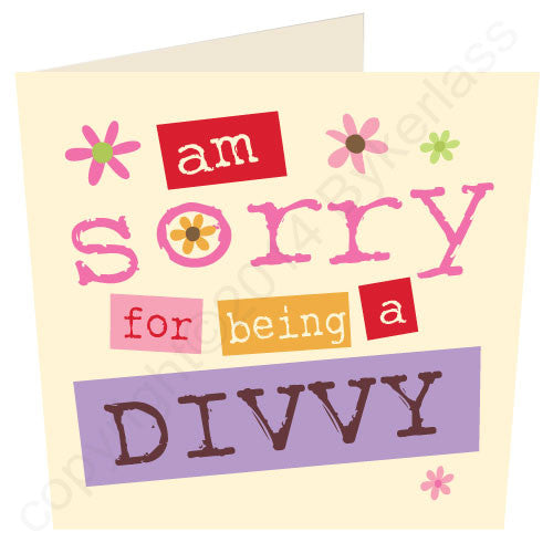 Am Sorry For Being a Divvy - Scouse Sorry Card
