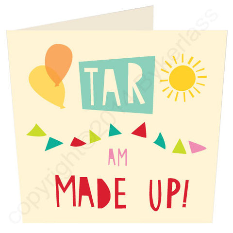 Tar am Made Up - Scouse Thank You Card (SS6)