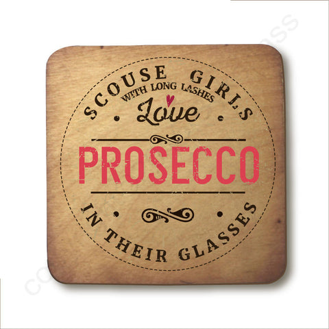 Scouse Girls With Long Lashes Love Prosecco In Their Glasses - Rustic Wooden Coaster - RWC1