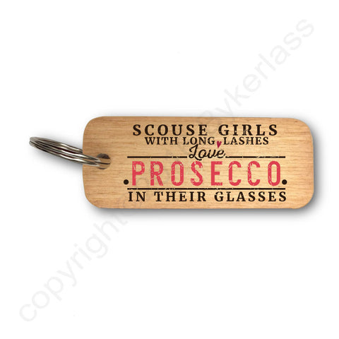 Scouse Girls With Long Lashes Love Prosecco In Their Glasses Wooden Keyring - RWKR1