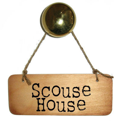 Scouse House Rustic Scouse Wooden Sign - RWS1  - wooden signs featuring Scouse Slang. Gifts tourists or ex pats. Signs for Scousers using using Mersey dialect slang