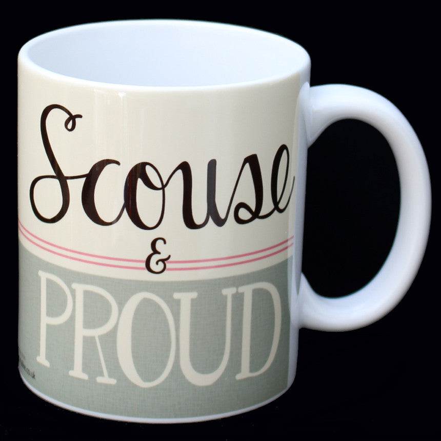 Scouse and Proud -Scouse Mugs and Scouse Gifts