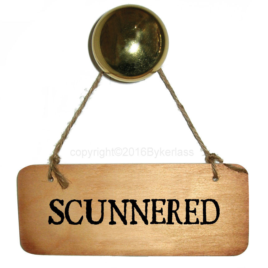 Scunnered - Scottish Wooden Sign