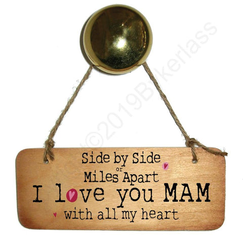 Side by Side or Miles Apart MAM - Wooden Sign - Mothers Day Gift  - RWS1