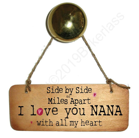 Side by Side or Miles Apart NANA - Wooden Sign - Mothers Day Gift  - RWS1