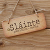 Slainte - Irish Wooden Sign