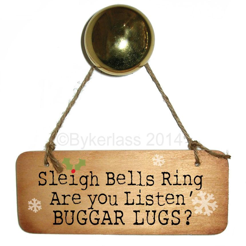 Sleigh Bells Ring, Are You Listening BUGGAR LUGS? Christmas Rustic Wooden Sign