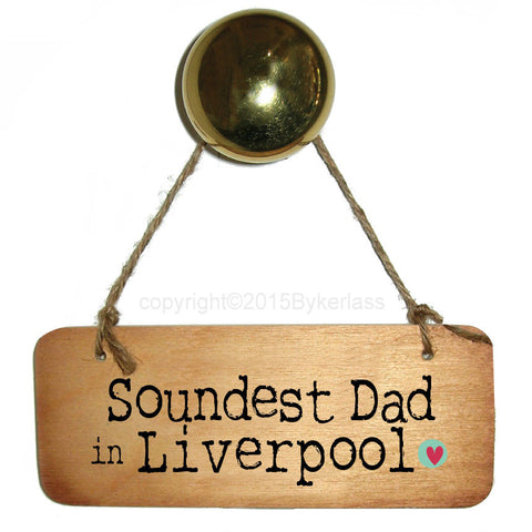 Soundest Dad in Your Choice Personalised Rustic Scouse Wooden Sign - RWS1