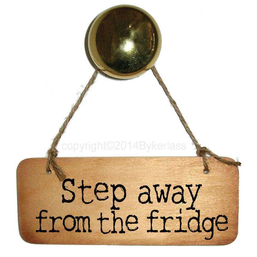 Step Away From the Fridge Diet/Health Inspirational Rustic Wooden Sign