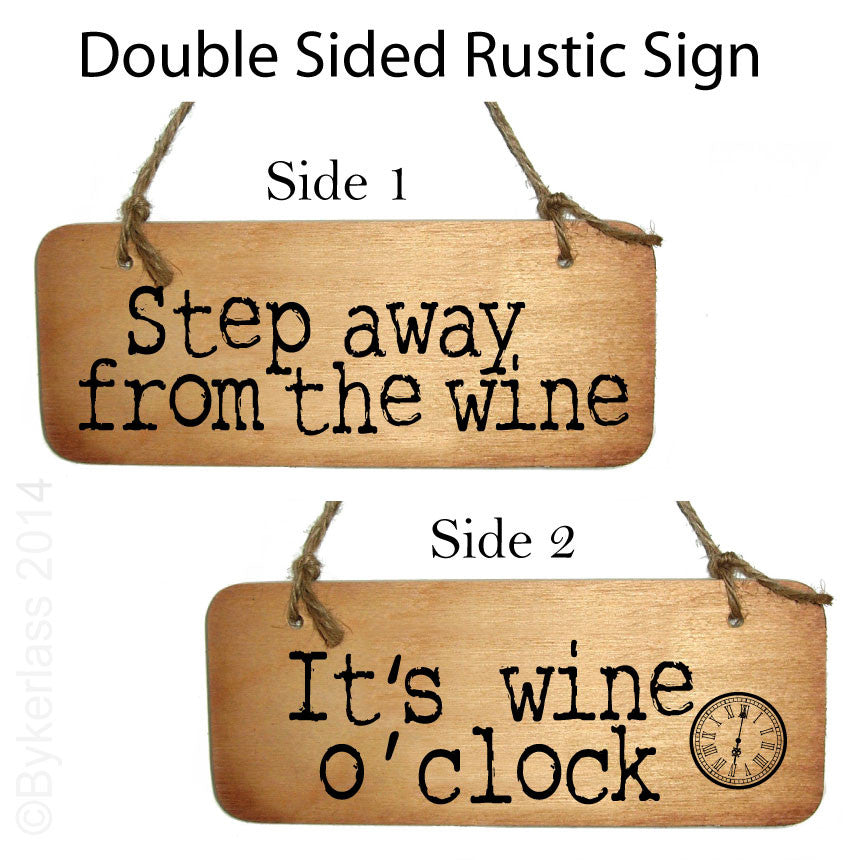 Double Sided - It's Wine Oclock and Step Away From the Wine Rustic Wooden Sign