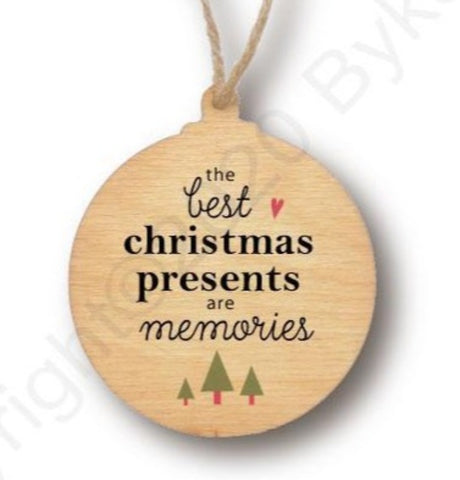 The Best Christmas Presents Are Memories Wooden Bauble - RWB1