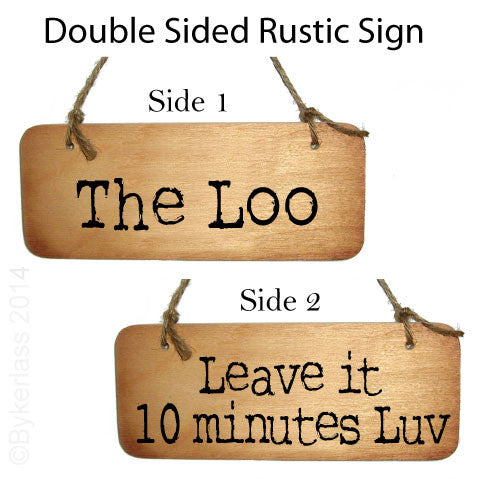 The Loo / Give it 10 minutes Luv Double Sided North West Manc Rustic Wooden Sign  - Manc North West Phrases on Wooden Sign by Wotmalike Ltd