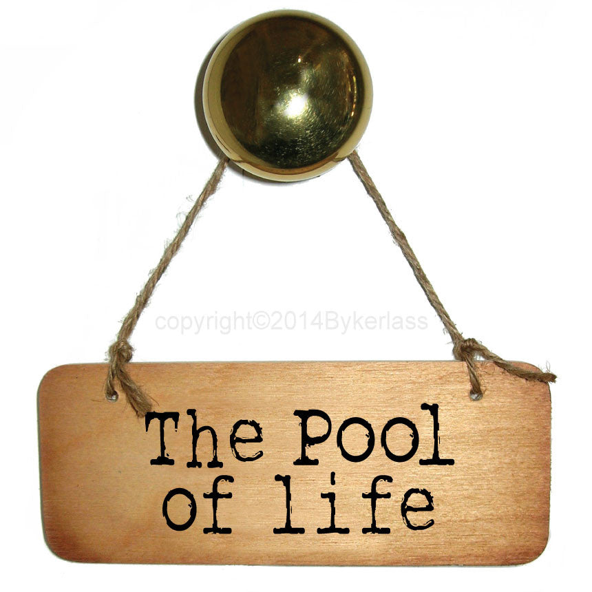 The Pool of Life Rustic Scouse Wooden Sign