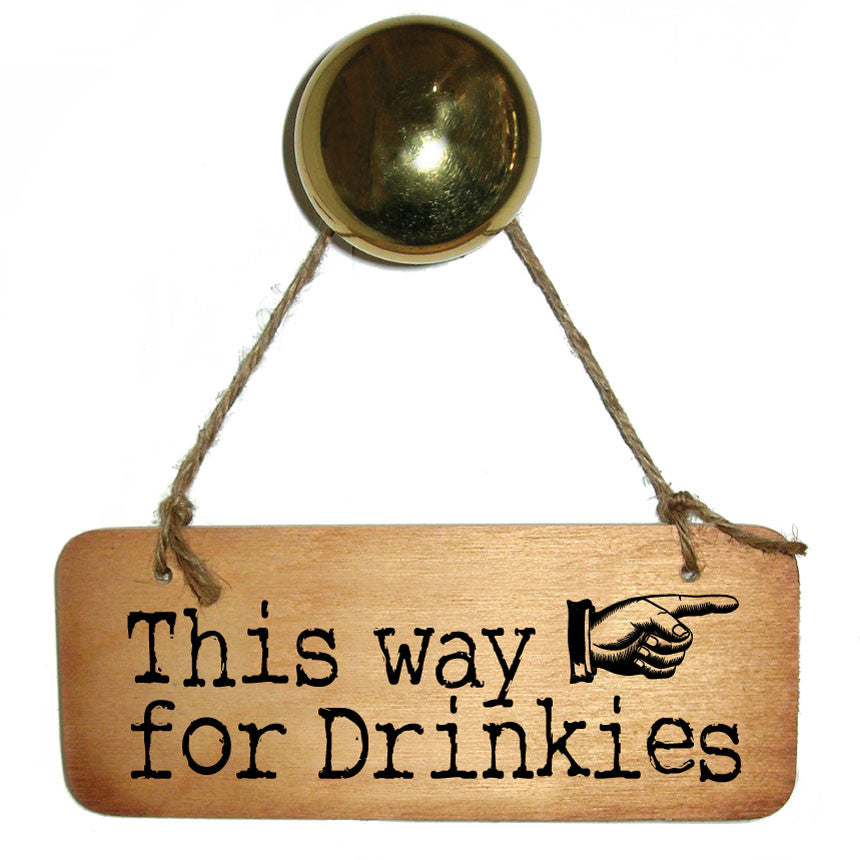 This Way for Drinkies Rustic Wooden Sign created by Wotmalike great original ideas we make quality signs cards and geordie gifts which are dialectable