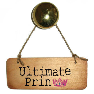 Ultimate Prin Rustic Wooden Sign by Wotmalike Ltd
