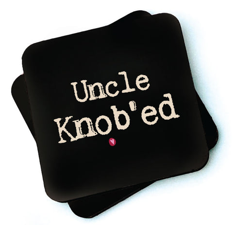 Uncle Knob'ed -  Dark Collection Wooden Coaster - RWC1