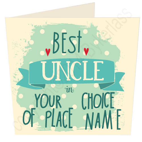 "Best Uncle in ""Your Choice"" Personalised Card"