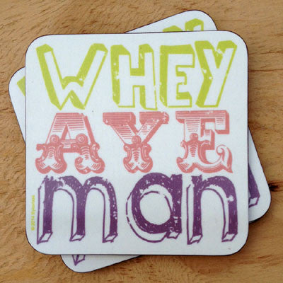 Whey Aye Man geordie accent slang Newcastle coaster