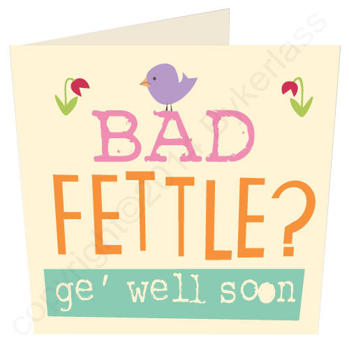 Bad Fettle - Cumbrian Get Well Card