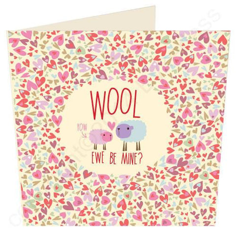 Wool Ewe be Mine? - Cumbrian Valentines Card  (WF17)