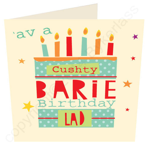 Ave a Cushty Barie Birthday Lad - Cumbrian Birthday Card
