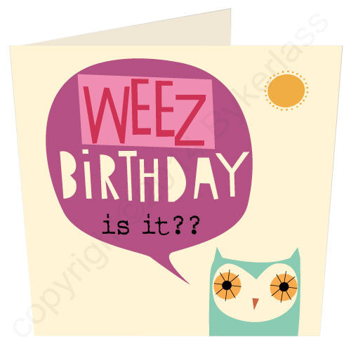 Weez Birthday Is It? - Cumbrian Birthday Card