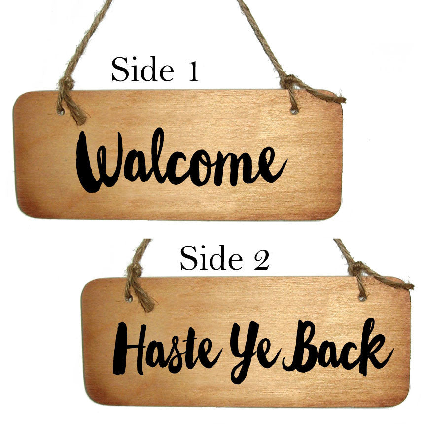 Haste Ye Back / Walcome - Double Sided Scottish Wooden Sign
