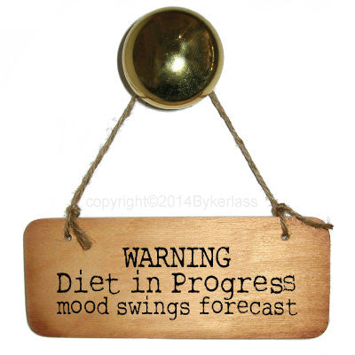 WARNING Diet in Progress Diet/Health Inspirational Fab Wooden Sign - RWS1