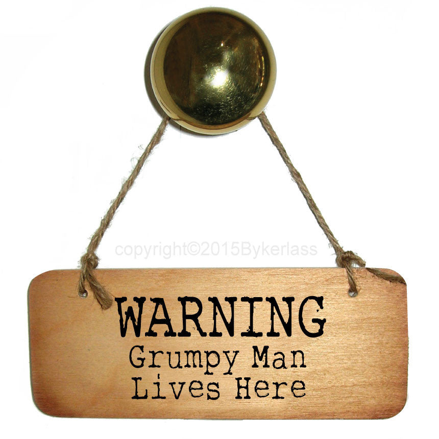Warning Grumpy Man Lives Here