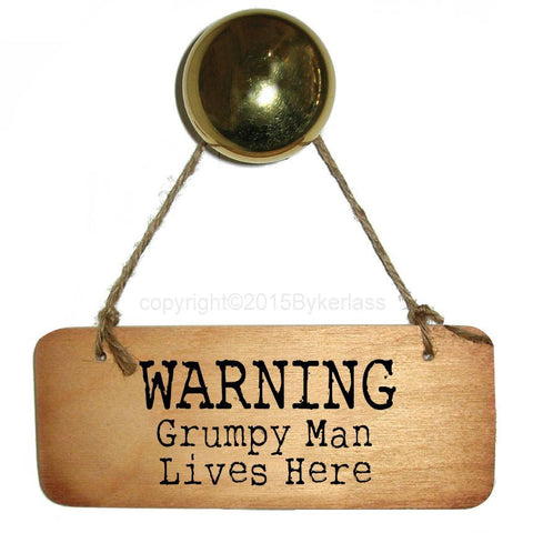Warning Grumpy Man Lives Here Father's Day Wooden Sign - RWS1