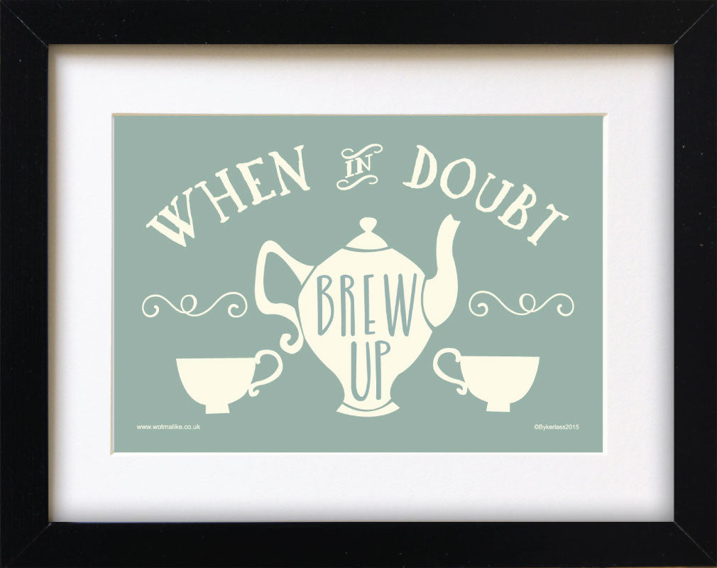 When in Doubt Brew Up Mounted Print