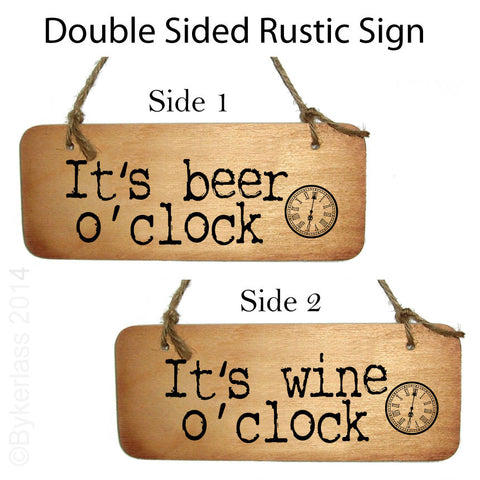 It's Wine Oclock / It's Beer Oclock Double Sided Fab Wooden Sign - RWS2