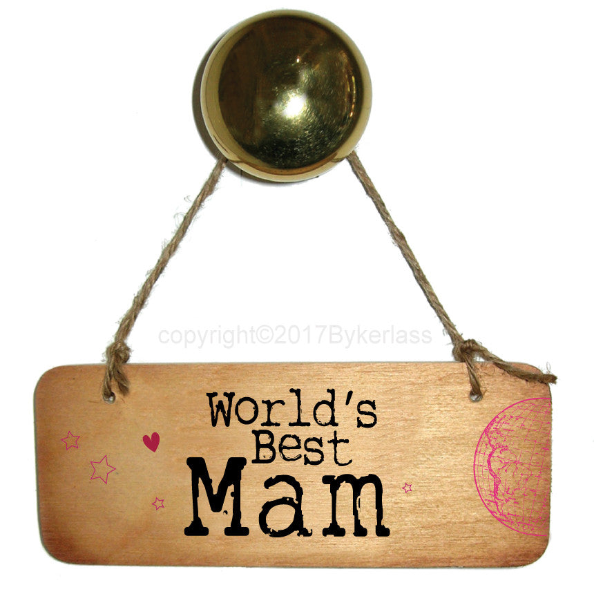 Worlds Best Mam/Mum/Mammy/Mummy Ever Fab Wooden Sign - RWS1