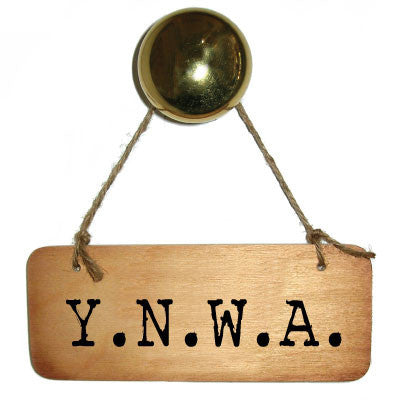 Y.N.W.A. Rustic Scouse Wooden Sign - RWS1