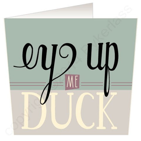 Ey Up Me Duck Yorkshire Speak Card (YS5)