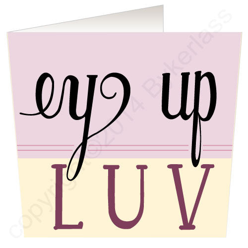 Ey Up Luv (Pink) Yorkshire Speak Card Yorkshire Gifts
