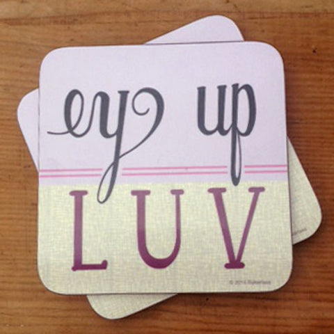 Ey Up Luv (Pink) Yorkshire Speak Coaster (YSC8)