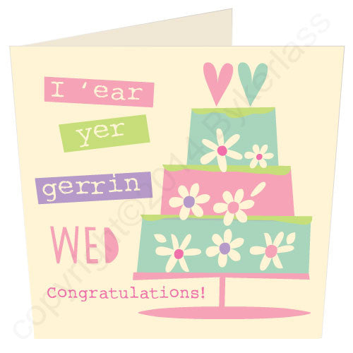 I 'ear Your Gerrin Wed - Yorkshire Card