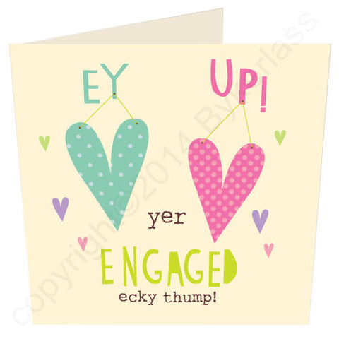 Ey Up Yer Engaged - Yorkshire Engagement Card (YY15)