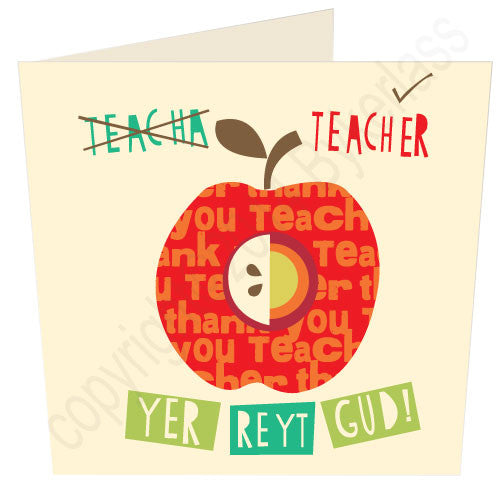 Teecha Yer Reyt Gud! YorkshireThank You Teacher Yorkshire Card