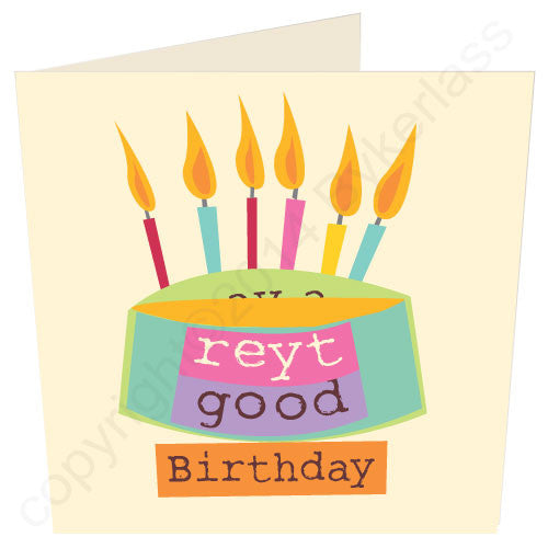 Have A Right Good Birthday ('Av a Reyt Good Birthday) - Yorkshire Birthday Card