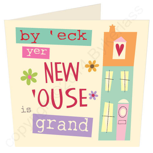 By Heck your new House is Grand (By 'eck Yer New 'Ouse is Grand ) - Yorkshire New Home Card