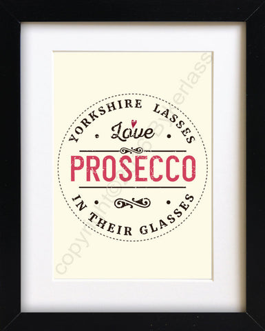 Yorkshire Lasses Love Prosecco In Their Glasses Print - YYP2