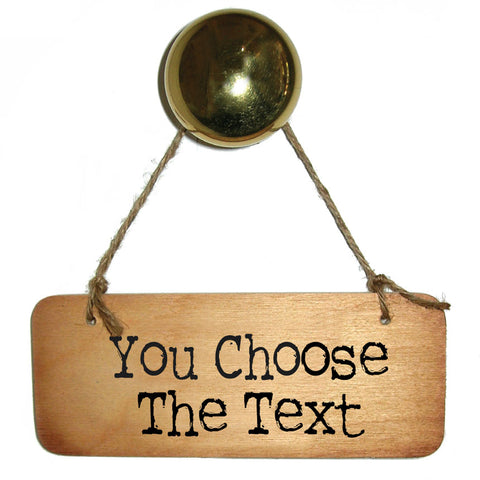 Your Choice Personalised Rustic Wooden Sign (Single Sided)- RWS1