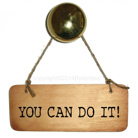 YOU CAN DO IT! Diet/Health Inspirational Fab Wooden Sign - RWS1