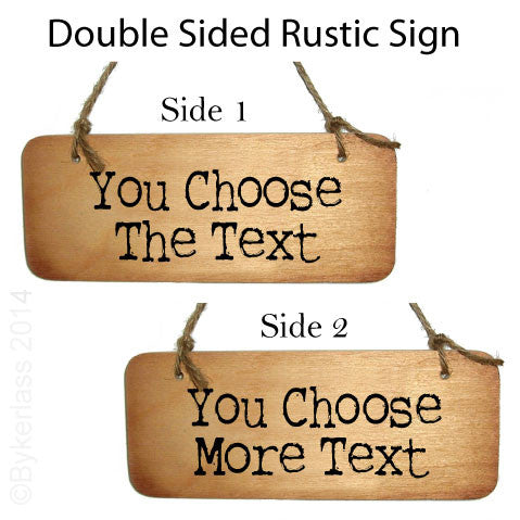 Personalised double sided Rustic Wooden sign - we can add any of your text to our fabulous wooden signs. Dialect design is our thing we speak like you do.