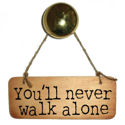 You'll Never Walk Alone Rustic Wooden Sign Scouse Sign by Wotmalike